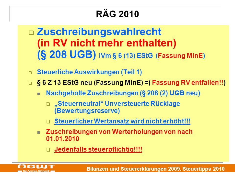 RÄG 2010 Zuschreibungswahlrecht (in RV nicht mehr enthalten) (§ 208 UGB) iVm § 6 (13) EStG (Fassung MinE)