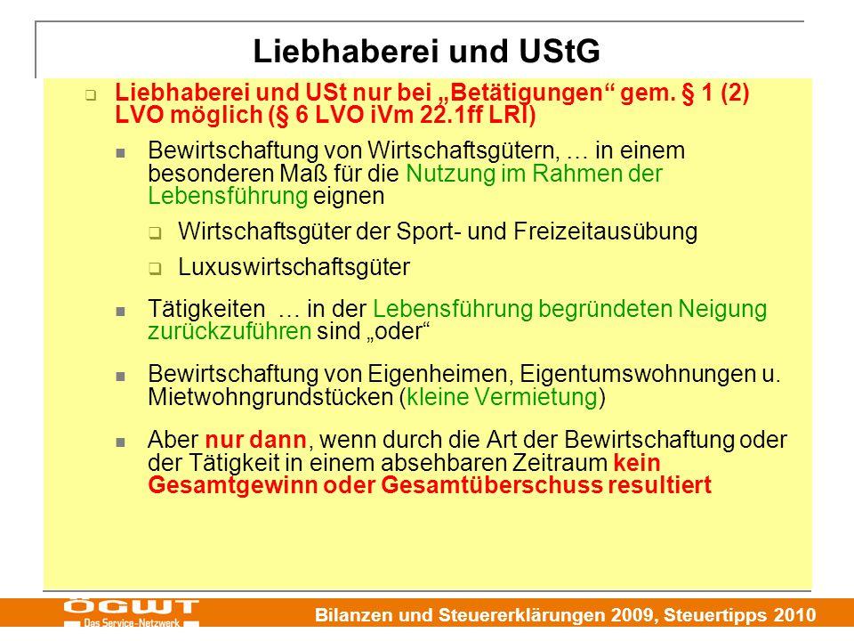 """Liebhaberei und UStG Liebhaberei und USt nur bei """"Betätigungen gem. § 1 (2) LVO möglich (§ 6 LVO iVm 22.1ff LRl)"""
