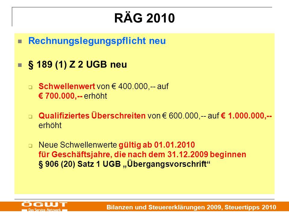 RÄG 2010 Rechnungslegungspflicht neu § 189 (1) Z 2 UGB neu