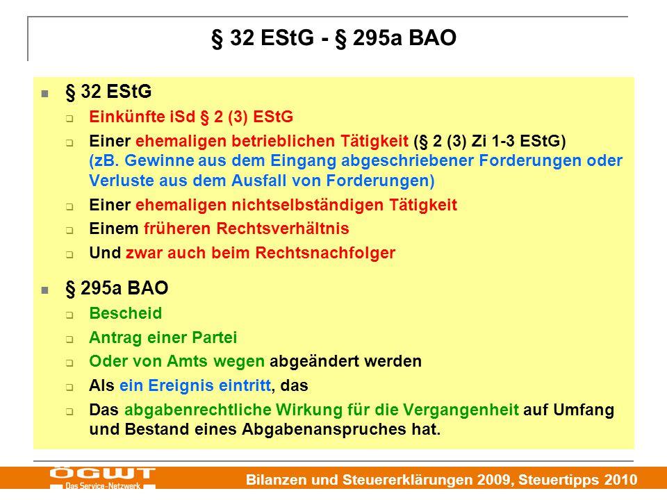 § 32 EStG - § 295a BAO § 32 EStG § 295a BAO Einkünfte iSd § 2 (3) EStG