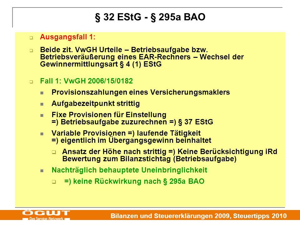 § 32 EStG - § 295a BAO Ausgangsfall 1: