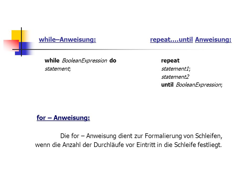 while–Anweisung: repeat....until Anweisung: