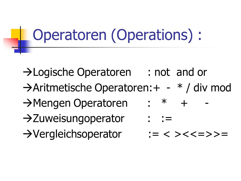 Operatoren (Operations) :