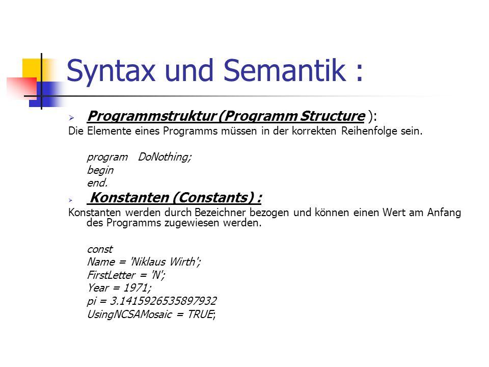 Syntax und Semantik : Programmstruktur (Programm Structure ):