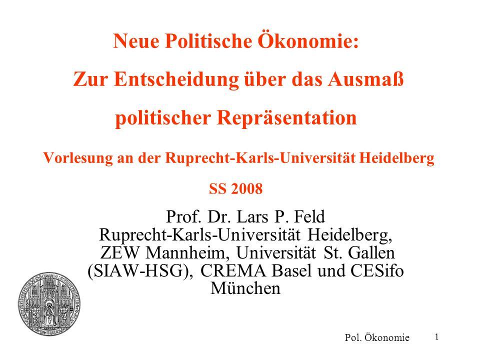 Neue Politische Ökonomie: Zur Entscheidung über das Ausmaß politischer Repräsentation Vorlesung an der Ruprecht-Karls-Universität Heidelberg SS 2008