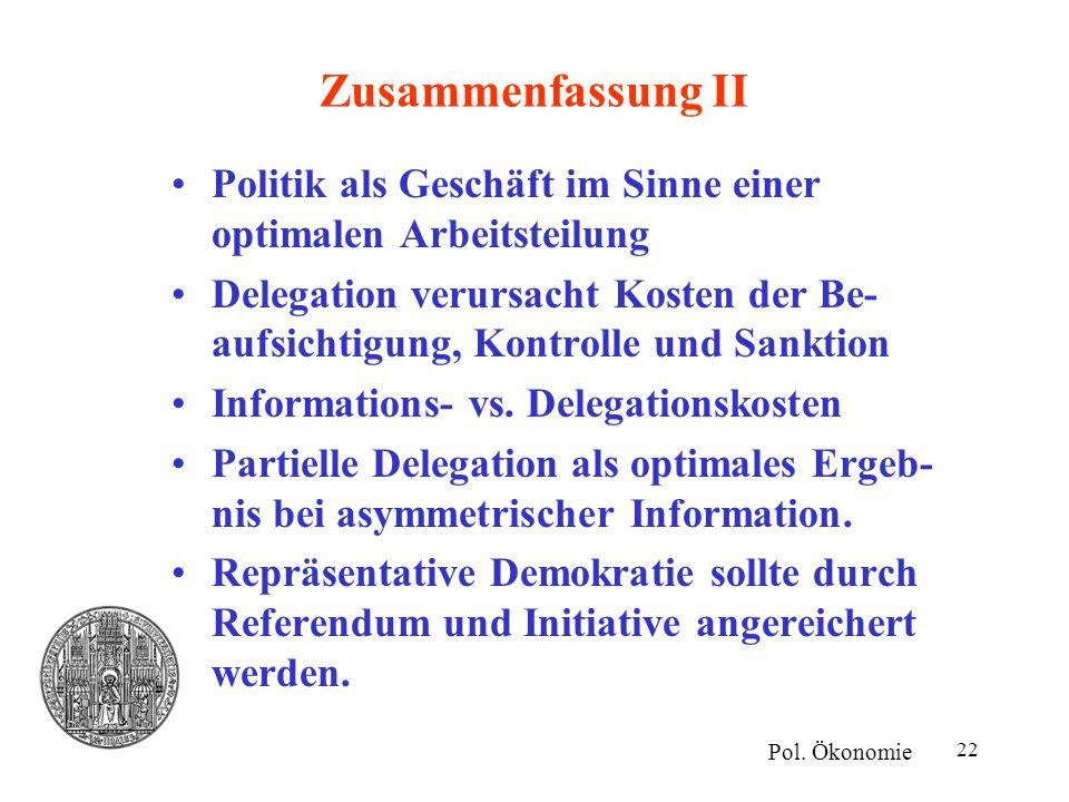 Zusammenfassung II Politik als Geschäft im Sinne einer optimalen Arbeitsteilung.