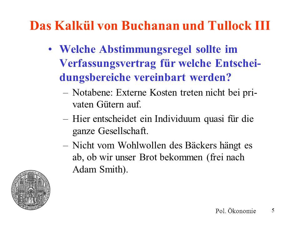 Das Kalkül von Buchanan und Tullock III