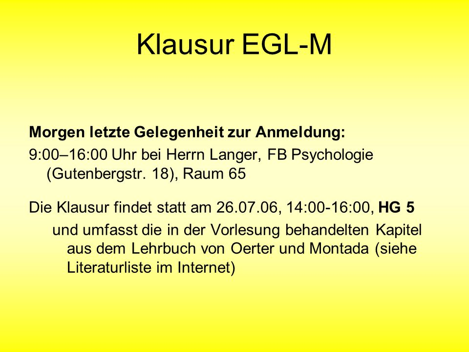 Klausur EGL-M Morgen letzte Gelegenheit zur Anmeldung: