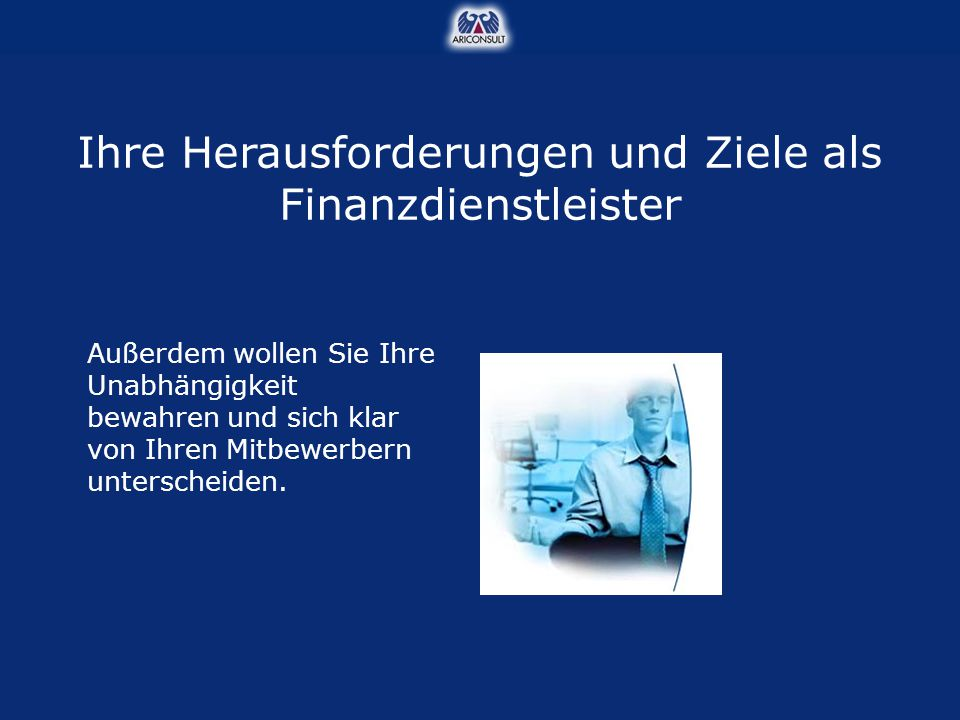 Ihre Herausforderungen und Ziele als Finanzdienstleister