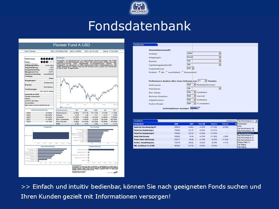 Fondsdatenbank >> Einfach und intuitiv bedienbar, können Sie nach geeigneten Fonds suchen und Ihren Kunden gezielt mit Informationen versorgen!