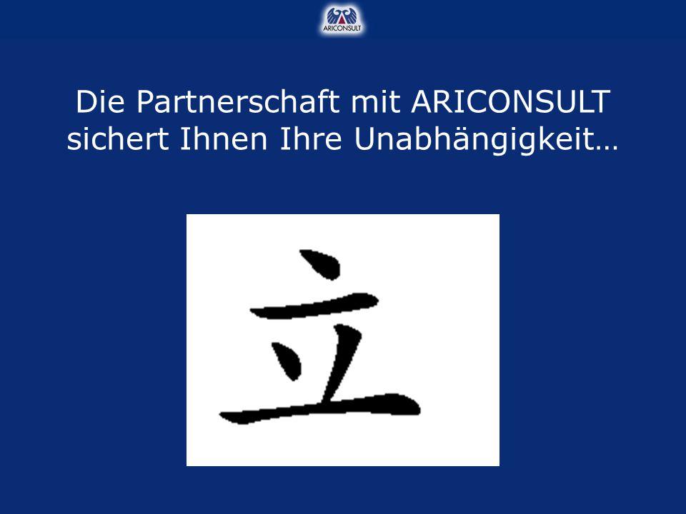 Die Partnerschaft mit ARICONSULT sichert Ihnen Ihre Unabhängigkeit…
