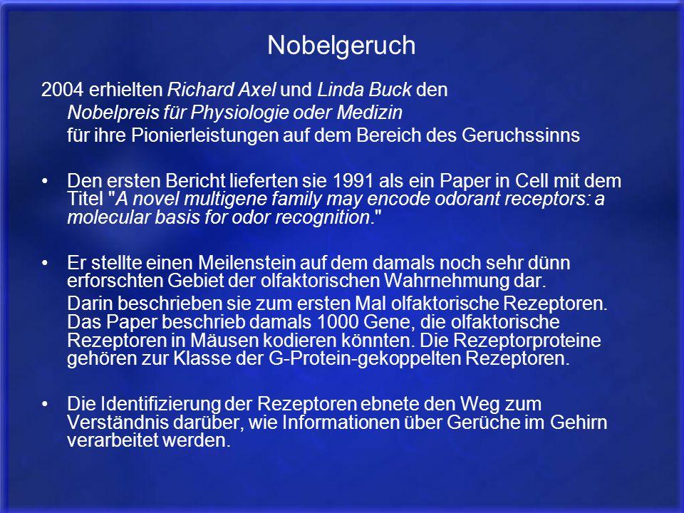 Nobelgeruch 2004 erhielten Richard Axel und Linda Buck den