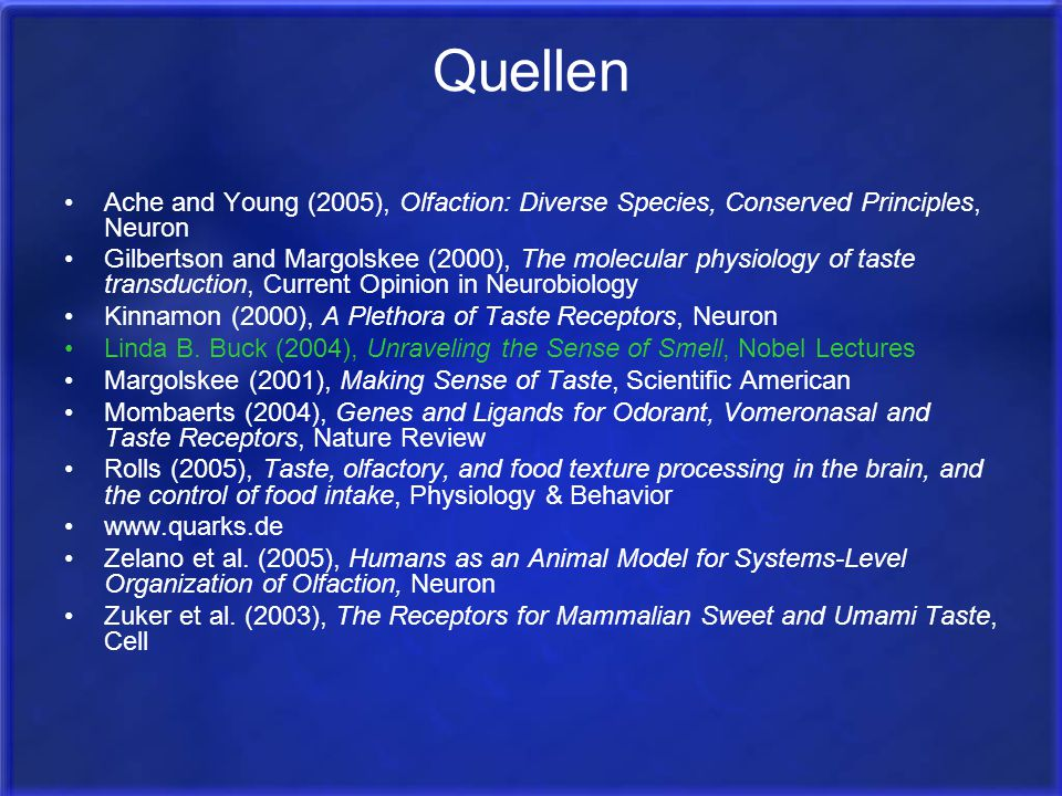 Quellen Ache and Young (2005), Olfaction: Diverse Species, Conserved Principles, Neuron.