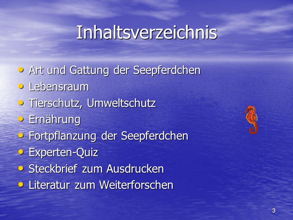 Inhaltsverzeichnis Art und Gattung der Seepferdchen Lebensraum