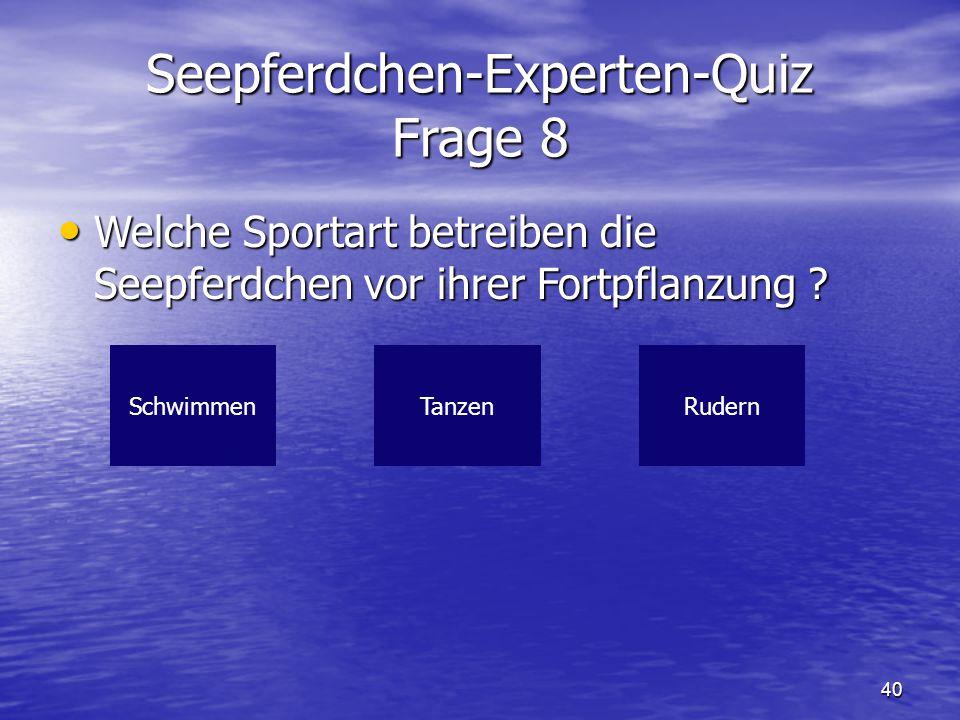 Seepferdchen-Experten-Quiz Frage 8