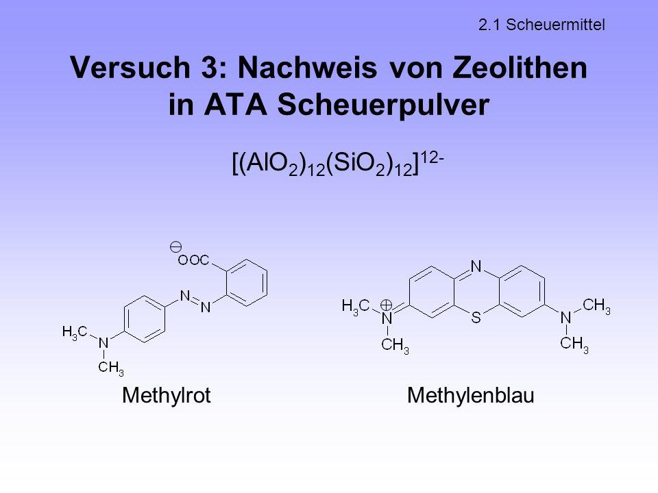 Versuch 3: Nachweis von Zeolithen in ATA Scheuerpulver
