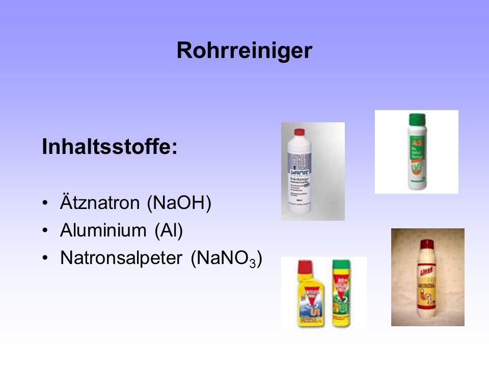Rohrreiniger Inhaltsstoffe: Ätznatron (NaOH) Aluminium (Al)