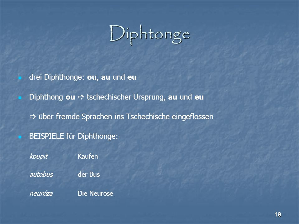 Diphtonge drei Diphthonge: ou, au und eu