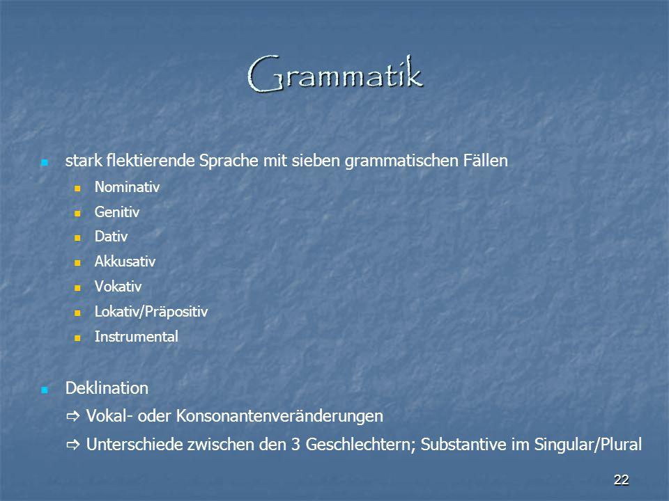 Grammatik stark flektierende Sprache mit sieben grammatischen Fällen
