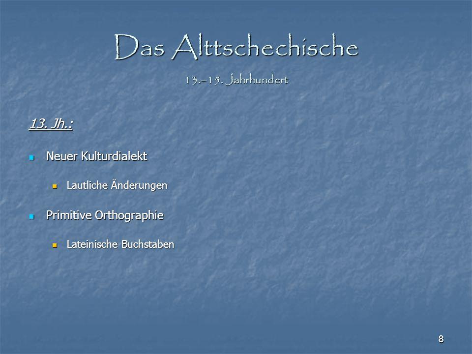 Das Alttschechische 13.–15. Jahrhundert