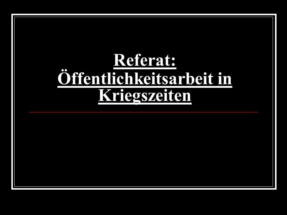 Referat: Öffentlichkeitsarbeit in Kriegszeiten