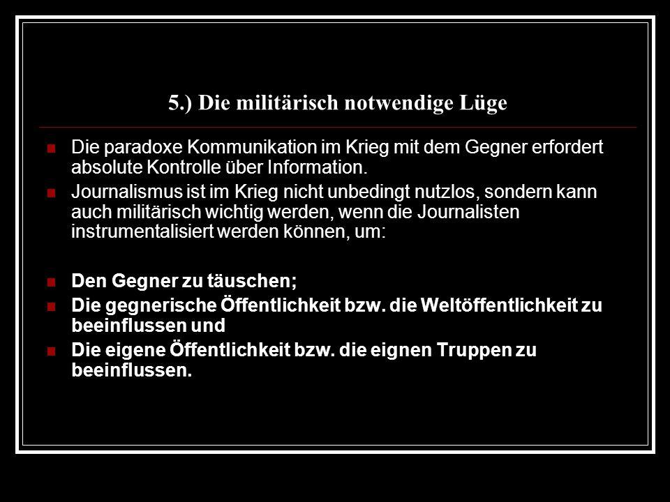 5.) Die militärisch notwendige Lüge