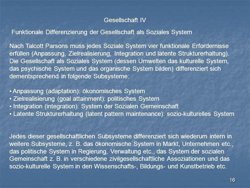 Gesellschaft IV Funktionale Differenzierung der Gesellschaft als Soziales System.