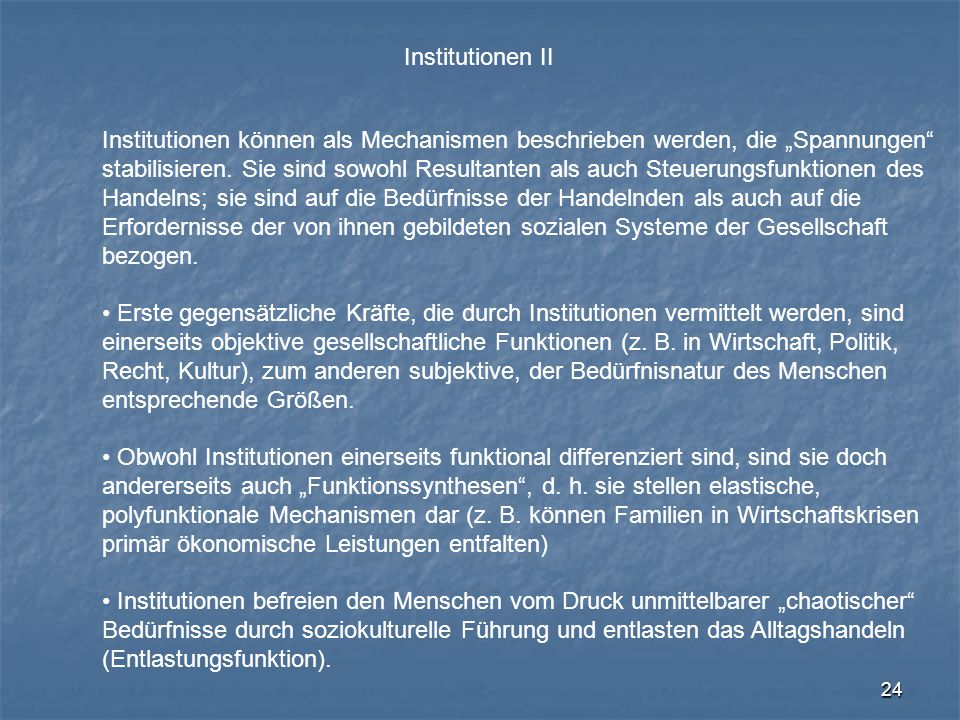 """Institutionen II Institutionen können als Mechanismen beschrieben werden, die """"Spannungen"""