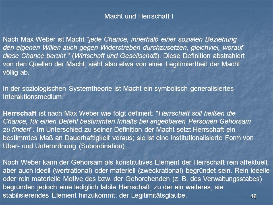 Macht und Herrschaft I Nach Max Weber ist Macht jede Chance, innerhalb einer sozialen Beziehung.
