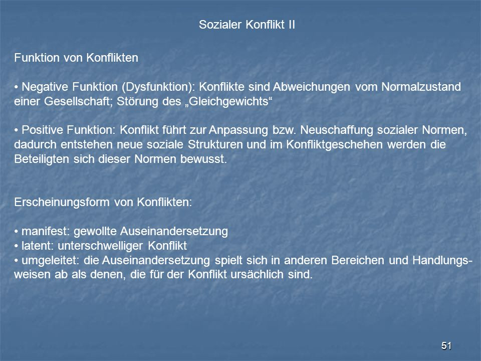 Sozialer Konflikt II Funktion von Konflikten. Negative Funktion (Dysfunktion): Konflikte sind Abweichungen vom Normalzustand.