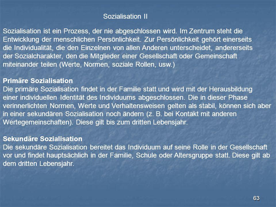 Sozialisation II Sozialisation ist ein Prozess, der nie abgeschlossen wird. Im Zentrum steht die.