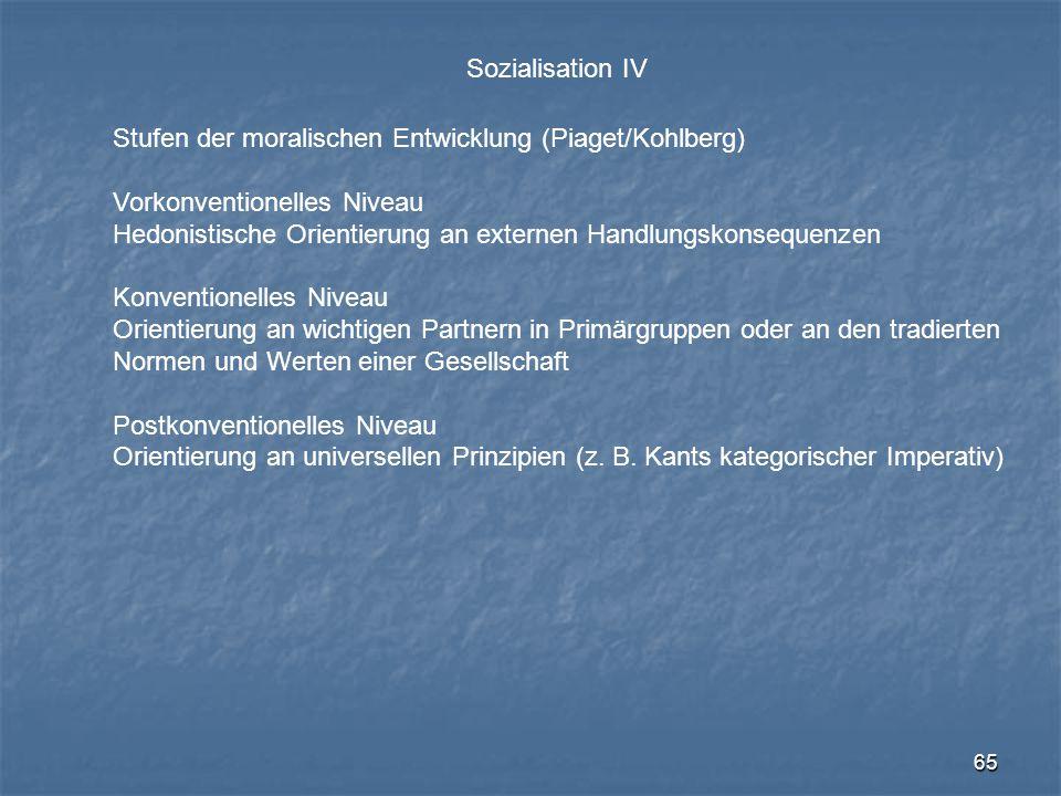 Sozialisation IV Stufen der moralischen Entwicklung (Piaget/Kohlberg) Vorkonventionelles Niveau.