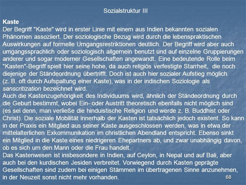 Sozialstruktur III Kaste. Der Begriff Kaste wird in erster Linie mit einem aus Indien bekannten sozialen.