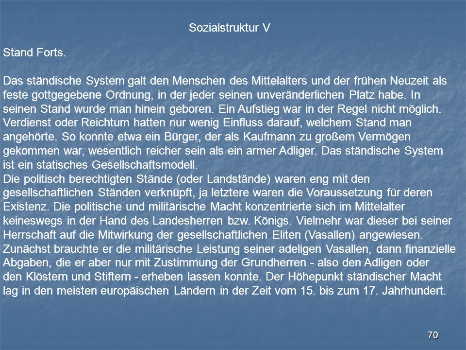 Sozialstruktur V Stand Forts. Das ständische System galt den Menschen des Mittelalters und der frühen Neuzeit als.