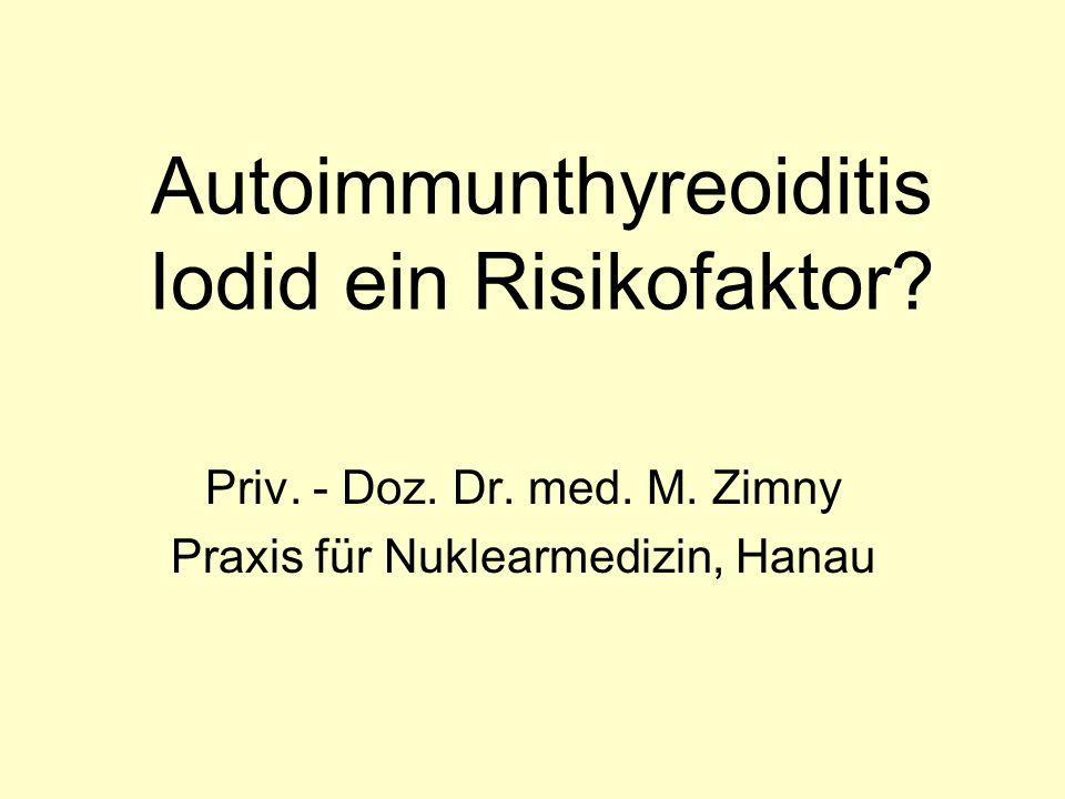 Autoimmunthyreoiditis Iodid ein Risikofaktor