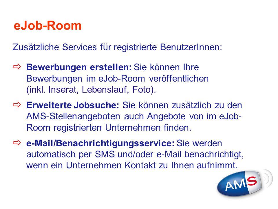 eJob-Room Zusätzliche Services für registrierte BenutzerInnen: