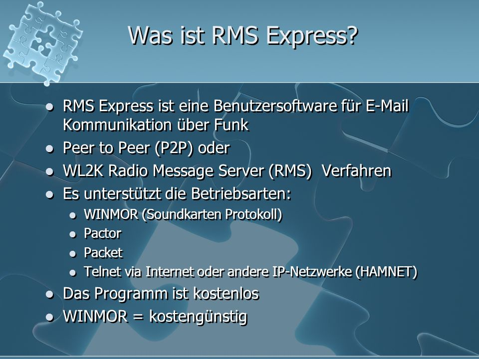 Was ist RMS Express RMS Express ist eine Benutzersoftware für E-Mail Kommunikation über Funk. Peer to Peer (P2P) oder.