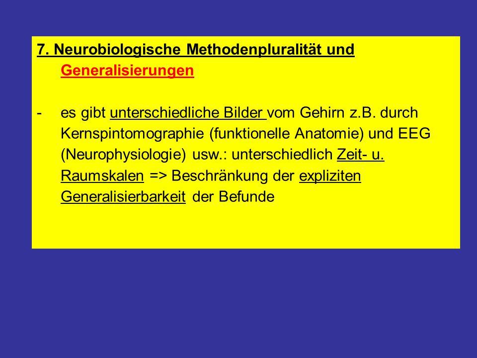 7. Neurobiologische Methodenpluralität und Generalisierungen