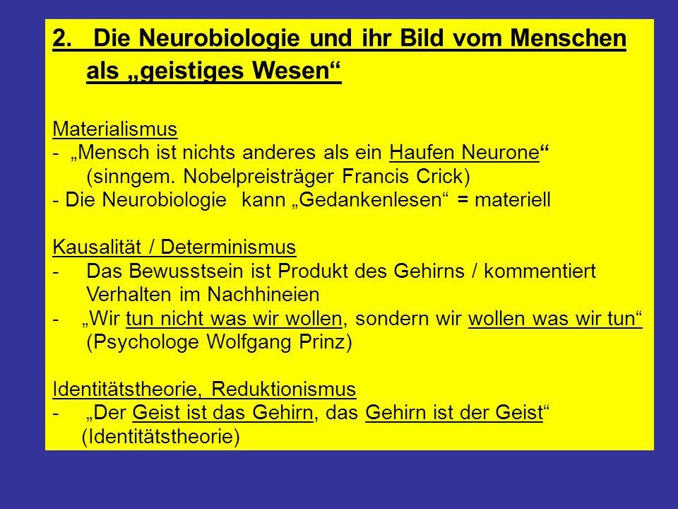 """2. Die Neurobiologie und ihr Bild vom Menschen als """"geistiges Wesen"""