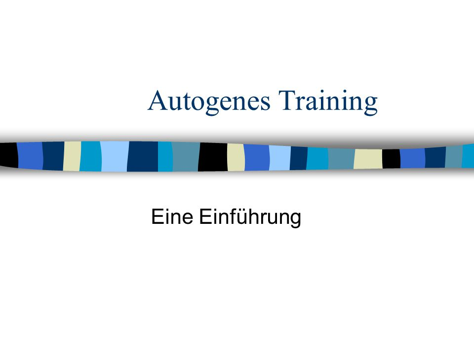 Autogenes Training Eine Einführung