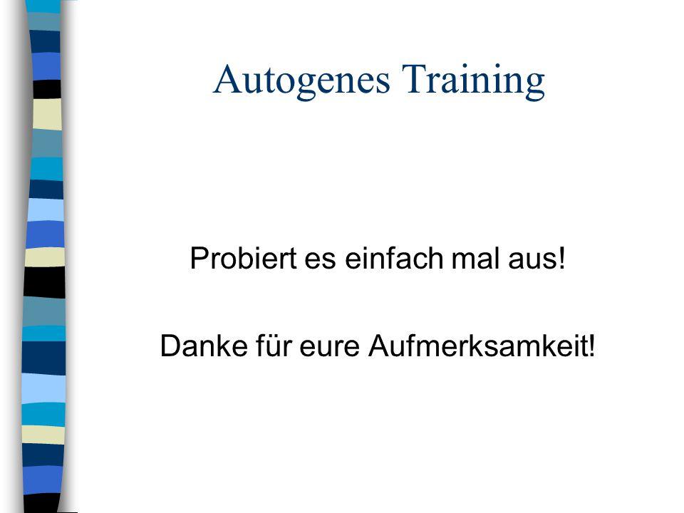 Autogenes Training Probiert es einfach mal aus!