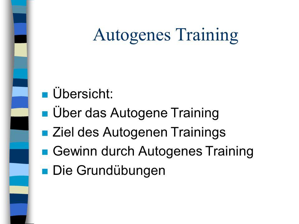 Autogenes Training Übersicht: Über das Autogene Training