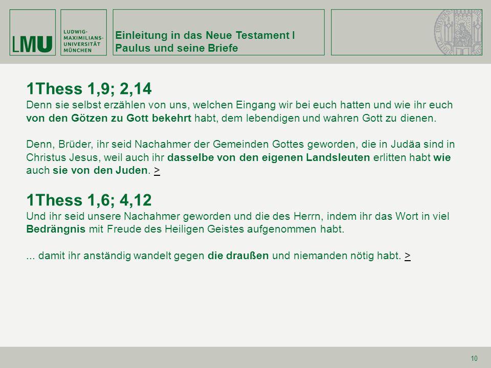 1Thess 1,9; 2,14 1Thess 1,6; 4,12 Einleitung in das Neue Testament I