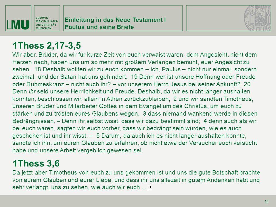 1Thess 2,17-3,5 1Thess 3,6 Einleitung in das Neue Testament I