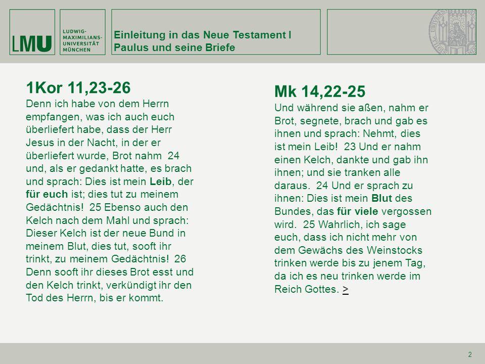 1Kor 11,23-26 Mk 14,22-25 Einleitung in das Neue Testament I