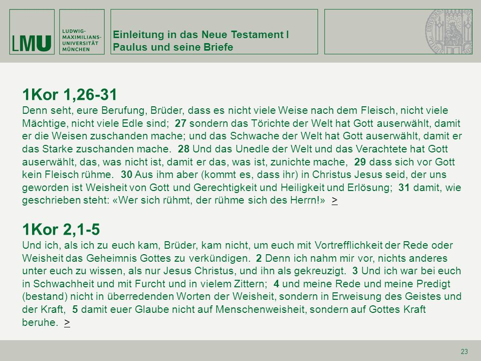 1Kor 1,26-31 1Kor 2,1-5 Einleitung in das Neue Testament I