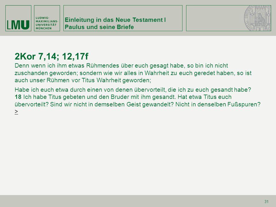 2Kor 7,14; 12,17f Einleitung in das Neue Testament I