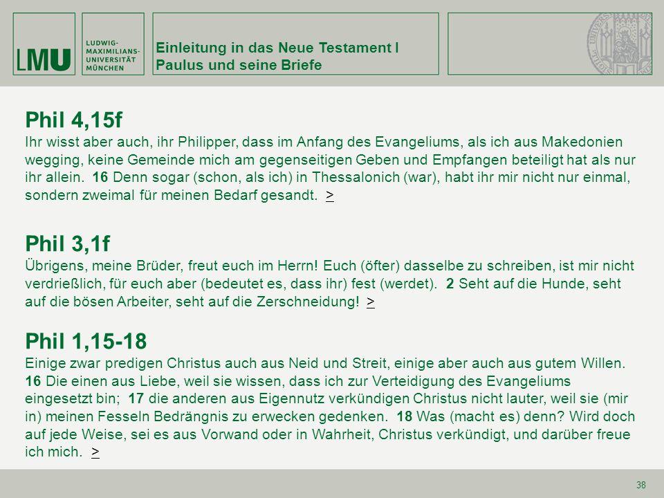 Phil 4,15f Phil 3,1f Phil 1,15-18 Einleitung in das Neue Testament I