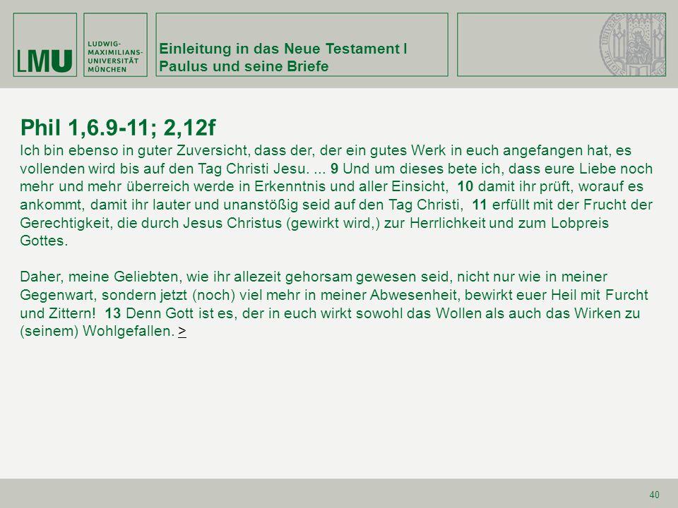 Phil 1,6.9-11; 2,12f Einleitung in das Neue Testament I