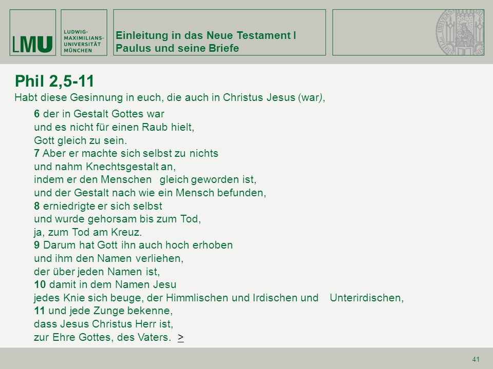Phil 2,5-11 Einleitung in das Neue Testament I Paulus und seine Briefe